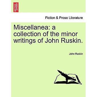 ジョン ・ ラスキンのマイナーな執筆のコレクション、雑貨。ジョン ・ ラスキンによって