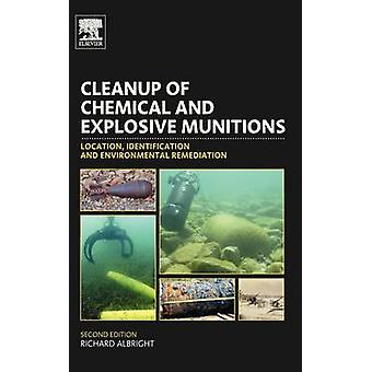 Cleanup of Chemical and Explosive Munitions Location Identification and Environmental Remediation by Albright & Richard