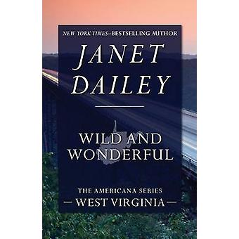 Wild and Wonderful by Dailey & Janet