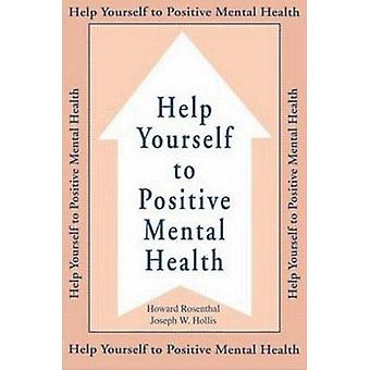 Help Yourself to Positive Mental Health by Rosenthal & Howard