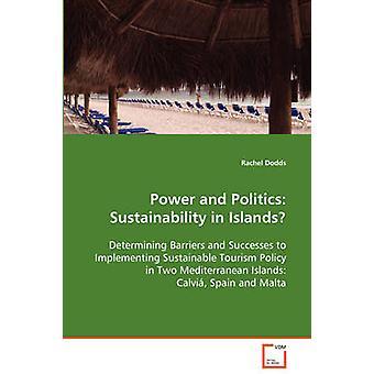 Energia e sostenibilità politica, nelle isole, determinare le barriere e successi per attuare la politica di turismo sostenibile in due isole del Mediterraneo Calvi Spagna e Malta da Dodds & Rachel