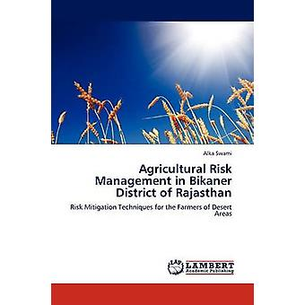 Agrarische risicobeheer in Bikaner District van Rajasthan door Swami & Alka