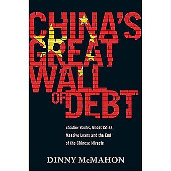 Wielki Mur w Chinach długu: Shadow banków, Ghost miasta, ogromne kredyty i na koniec chiński cud
