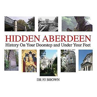 Hidden Aberdeen-historia på din tröskel och under fötterna av Fion