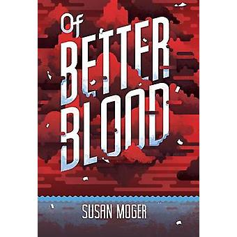 Of Better Blood by Susan Moger - 9780807547748 Book