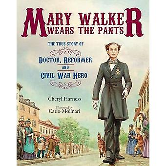 Mary Walker Wears the Pants - The True Story of the Doctor - Reformer