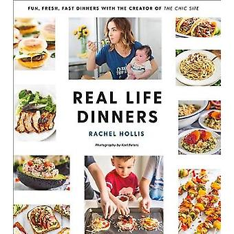 Real Life Dinners - Fun - Fresh - Fast Dinners from the Creator of the