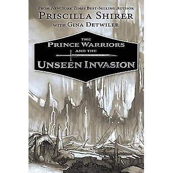 The Prince Warriors and the Unseen Invasion by Priscilla Shirer - 978