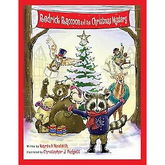 Redrick Raccoon and the Christmas Mystery by Karen H Monteith - 97816