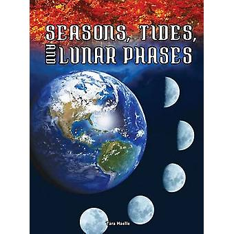 Seasons - Tides - and Lunar Phases by Tara Haelle - 9781681914374 Book