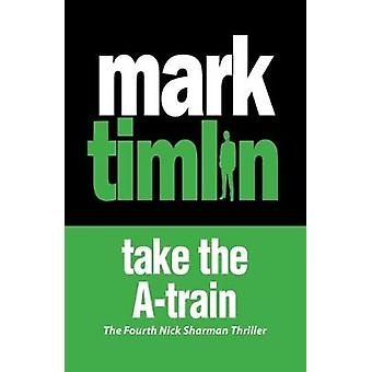 Take the A Train by Mark Timlin - 9781843441809 Book