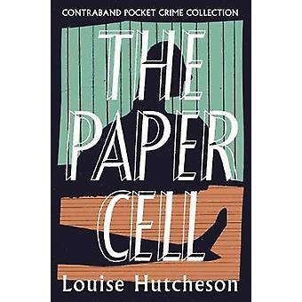 The Paper Cell by Louise Hutcheson - 9781910192832 Book