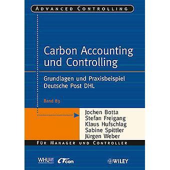 Carbon Accounting und Controlling - Grundlagen und Praxisbeispiel Deut