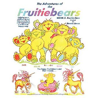 The Adventures of the Fruitiebears Book 2 Fruitiecars by Jones & Dennis