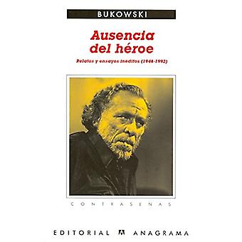 Ausencia del Heroe by Charles Bukowski - 9788433923998 Book