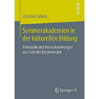 Sommerakademien in der kulturellen Bildung  Potenziale und Herausforderungen aus Sicht der Kursleitenden by Salland & Christina