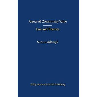 Assets of Community Value Law and Practice by Simon Adamyk