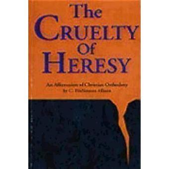 Cruelty of Heresy by C Fitzsimons Allison - 9780819215130 Book