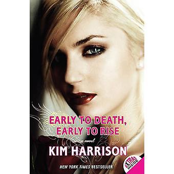 Varhain kuolemaan aikaisin nousuun, kirjoittanut Kim Harrison