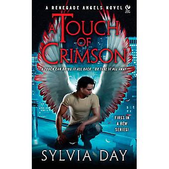 A Touch Of Crimson  A Renegade Angels Novel by Sylvia Day