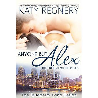 Anyone But Alex The English Brothers 3 by Regnery & Katy