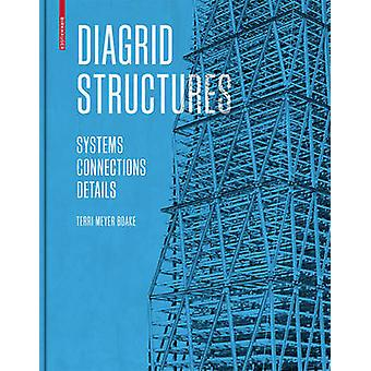 Diagrid Structures  Systems Connections Details by Terri Meyer Boake