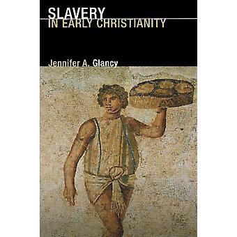 Slavery in Early Christianity by Glancy & Jennifer A.