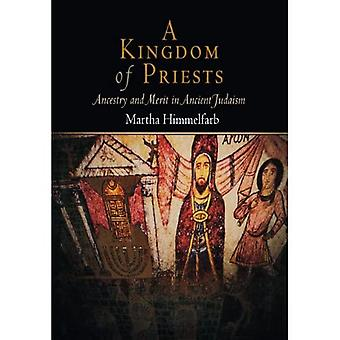 A Kingdom of Priests: Ancestry and Merit in Ancient Judaism (Jewish Culture & Contexts)
