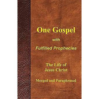 Ett evangelium med oppfylte profetier omskrevet fire evangeliene harmoniserte og fusjonert av Aldrich & Larry