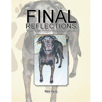 Final Reflections Inspired by Tessa Our Much Loved Pet and Family Member by Dunn & Gary
