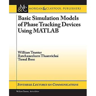 Basic Simulation Models of Phase Tracking Devices Using MATLAB by Tranter & William