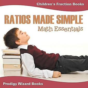 Ratios Made Simple Math Essentials Childrens Fraction Books by Prodigy Wizard Books