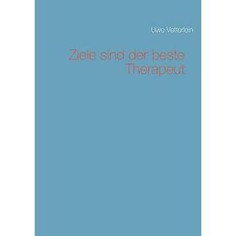 Ziele sind der beste Therapeut by Vetterlein & Uwe