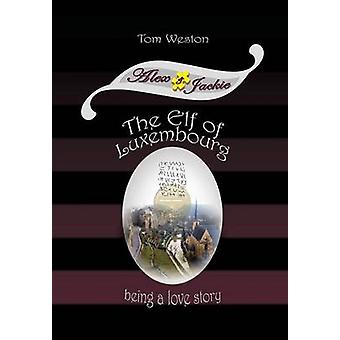 The Elf of Luxembourg by Weston & Tom