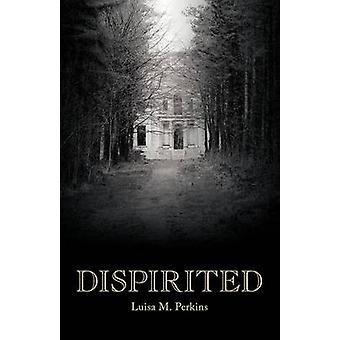 Dispirited by Perkins & Luisa M.