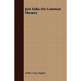 Just Talks On Common Themes by Staples & Arthur Gray