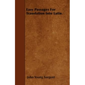 Easy Passages For Translation Into Latin. by Sargent & John Young