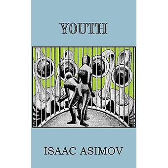 Youth by Asimov & Isaac