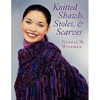 Knitted Shawls Stoles and Scarves Print on Demand Edition by Wiseman & Nancie