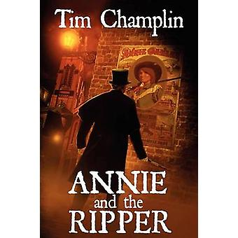 Annie and the Ripper by Champlin & Tim