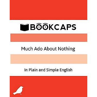 Much Ado About Nothing In Plain and Simple English  A Modern Translation and the Original Version by Shakespeare & William