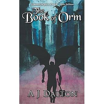 The Book of Orm by Dalton & A J