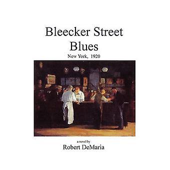 Bleecker Street Blues by DeMaria & Robert