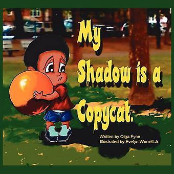 My Shadow Is a Copycat by Fyne & Olga