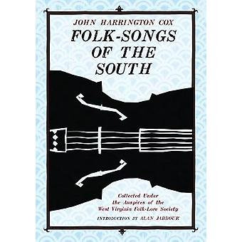 FolkSongs of the South Collected Under the Auspices of the West Virginia FolkLore Society by Cox & John Harrington