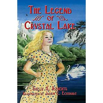 The Legend of Crystal Lake by Roberts & Sally A.