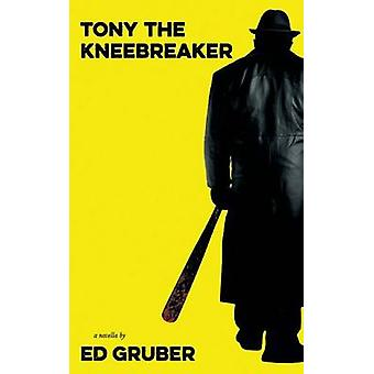 Tony the Kneebreaker by Gruber & Ed