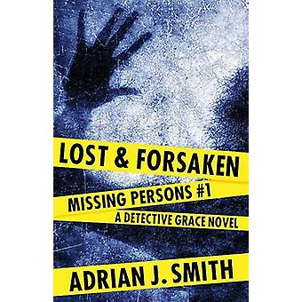Lost and Forsaken by Smith & Adrian J