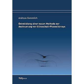 Entwicklung einer neuen Methode zur Ansteuerung von UltraschallPhased Arrays by Gommlich & Andreas
