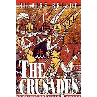 The Crusades by Belloc & Hilaire